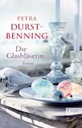 Die Glasbläserin - Petra Durst-Benning - E-Book