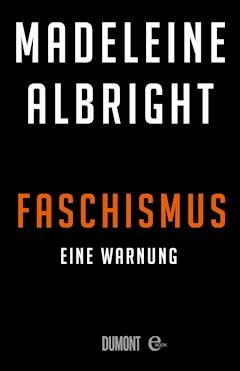 Faschismus - Madeleine Albright - E-Book