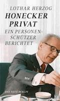 Honecker privat - Lothar Herzog - E-Book