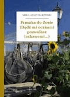 Fraszka do Zosie (Bądź mi oczkami pozwalasz łaskawemi...) - Sęp Szarzyński, Mikołaj - ebook