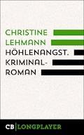 Höhlenangst. Kriminalroman - Christine Lehmann - E-Book