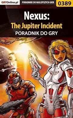 "Nexus: The Jupiter Incident - poradnik do gry - Łukasz ""Gajos"" Gajewski - ebook"