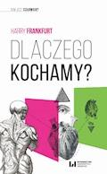 Dlaczego kochamy? - Harry Frankfurt - ebook