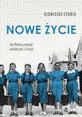 Nowe życie. Jak Polacy pomogli uchodźcom z Grecji - Dionisios Sturis - ebook
