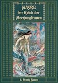 Mayre im Reich der Meerjungfrauen - L. Frank Baum - E-Book
