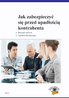 Jak zabezpieczyć się przed upadłością kontrahenta - Agata Jankowska-Galińska - ebook