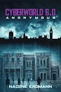 CyberWorld 6.0: Anonymous - Nadine Erdmann - E-Book