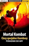 """Mortal Kombat - ciosy specjalne i kombosy - poradnik do gry - Robert """"ochtywzyciu"""" Frąc - ebook"""
