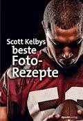 Scott Kelbys beste Foto-Rezepte - Scott Kelby - E-Book