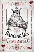 Dancing Jax - Zwischenspiel - Robin Jarvis - E-Book