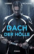 Dach der Hölle - Sabine Richling - E-Book