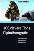 100 clevere Tipps: Digitalfotografie - Tom! Striewisch - E-Book