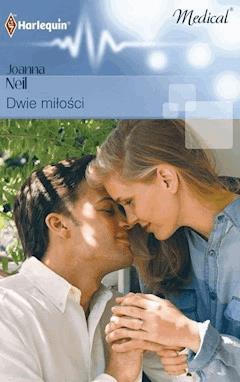 Dwie miłości - Joanna Neil - ebook