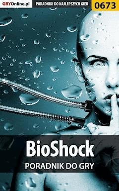 """BioShock - poradnik do gry - Krzysztof Gonciarz, Wojciech """"Soulcatcher"""" Antonowicz - ebook"""