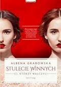 Stulecie Winnych. Tom II. Ci, którzy walczyli - Ałbena Grabowska - ebook