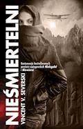 Nieśmiertelni - Vincent V. Severski - ebook