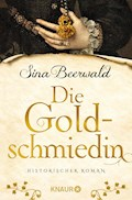 Die Goldschmiedin - Sina Beerwald - E-Book