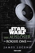 Star Wars™ - Der Auslöser - James Luceno - E-Book