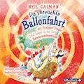 Die verrückte Ballonfahrt mit Professor Stegos Total-locker-in-der-Zeit-Herumreisemaschine - Neil Gaiman - Hörbüch