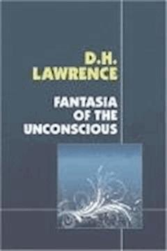 Fantasia of the Unconscious - David Herbert Lawrence - ebook