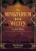 Das Ministerium der Welten - Band 2: Der Wandler - Luzia Pfyl - E-Book