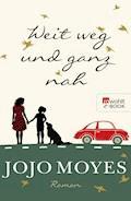 Weit weg und ganz nah - Jojo Moyes - E-Book + Hörbüch