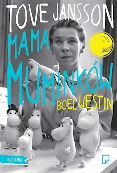 Tove Jansson. Mama muminków - Boel Westin - ebook