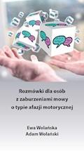 Rozmówki dla osób z zaburzeniami mowy o typie afazji motorycznej - Ewa Wolańska, Adam Wolański - ebook