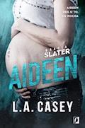 Bracia Slater. Aideen - L.A. Casey - ebook