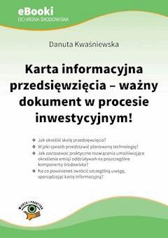 Karta informacyjna przedsięwzięcia - ważny dokument w procesie inwestycyjnym - Danuta Kwaśniewska - ebook
