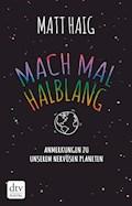 Mach mal halblang. Anmerkungen zu unserem nervösen Planeten - Matt Haig - E-Book