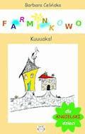 Farminkowo. Kuuuaks! - Barbara Celińska - ebook
