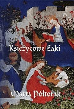 Księżycowe łąki - Marta Półtorak - ebook