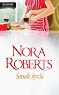 Smak życia - Nora Roberts - ebook