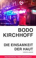 Die Einsamkeit der Haut - Bodo Kirchhoff - E-Book