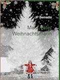 Mein Vater Weihnachtsmann - JP Bernadin - E-Book