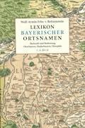Lexikon bayerischer Ortsnamen - Wolf-Armin Freiherr von Reitzenstein - E-Book