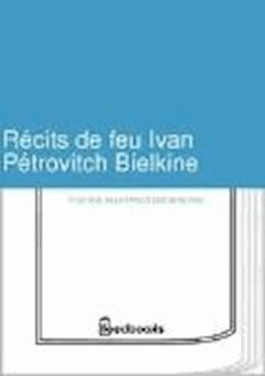 Récits de feu Ivan Pétrovitch Bielkine - Aleksandr Sergeyevich Pushkin - ebook