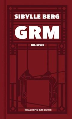 GRM - Sibylle Berg - E-Book