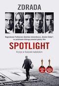 """Spotlight. Zdrada - Śledztwo dziennikarzy """"Boston Globe"""" - ebook"""
