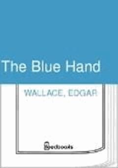 The Blue Hand - Edgar Wallace - ebook