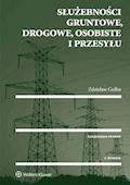 Służebności gruntowe, drogowe, osobiste i przesyłu - Zdzisław Gołba - ebook