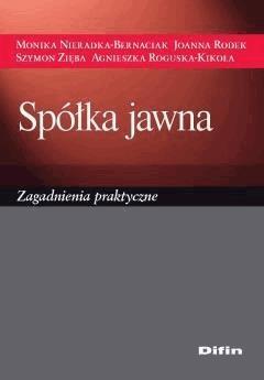 Spółka jawna. Zagadnienia praktyczne - Monika Nieradka-Bernaciak, Joanna Rodek, Szymon Zięba - ebook