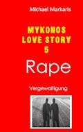 Mykonos Love Story 5 - Rape - Michael Markaris - E-Book