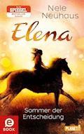 Elena – Ein Leben für Pferde 2: Sommer der Entscheidung - Nele Neuhaus - E-Book