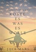 Koste Es Was Es Wolle  (Ein Luke Stone Thriller—Buch 1) - Jack Mars - E-Book