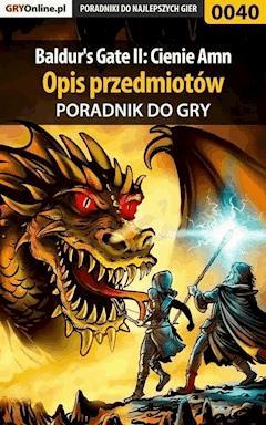 """Baldur's Gate II: Cienie Amn - opis przedmiotów - poradnik do gry - Tomasz """"Sznur"""" Pyzioł - ebook"""