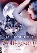 Wolfsgesang - Lori Handeland - E-Book
