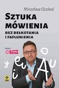 Sztuka mówienia bez bełkotania i faflunienia - Mirosław Oczkoś - ebook
