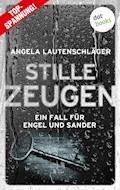 Stille Zeugen - Ein Fall für Engel und Sander 1 - Angela Lautenschläger - E-Book